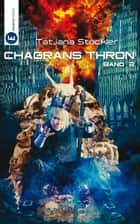 Chagrans Thron - Band 2 ebook by Tatjana Stöckler