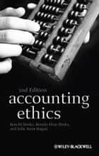 Accounting Ethics ebook by Ronald Duska, Brenda Shay Duska, Julie Anne Ragatz