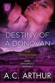 Destiny Of A Donovan ebook by A.C. Arthur