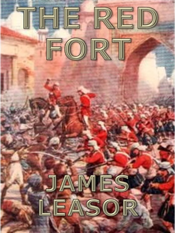 The Red Fort ebook by James Leasor