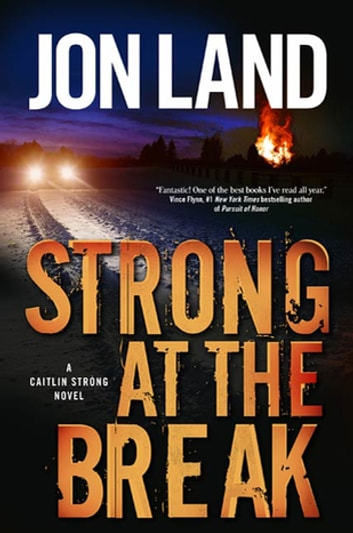 Strong at the Break - A Caitlin Strong Novel ebook by Jon Land