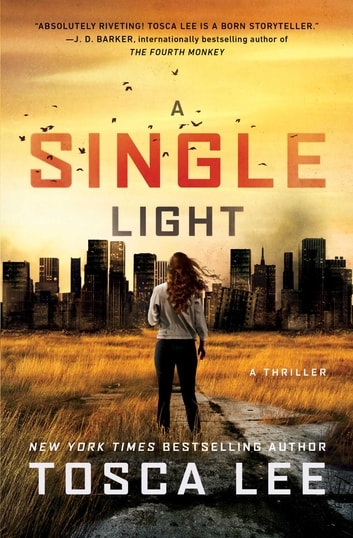 A Single Light - A Thriller ebook by Tosca Lee
