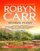 Sunrise Point (A Virgin River Novel, Book 17) ebook by Robyn Carr