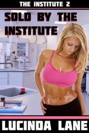 Sold by the Lactation Institute - Lactation Institute, #2 ebook by Lucinda Lane