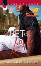 Bet on Love ebook by Devon Vaughn Archer