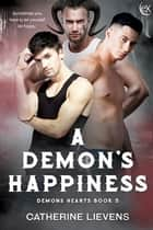 A Demon's Happiness ebook by Catherine Lievens