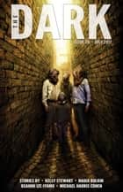 The Dark Issue 26 - The Dark, #26 ebook by Kelly Stewart, Nadia Bulkin, Osahon Ize-Iyamu,...