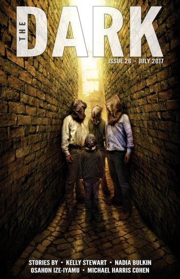 The Dark Issue 26 - The Dark, #26 ebook by Kelly Stewart,Nadia Bulkin,Osahon Ize-Iyamu,Michael Harris Cohen