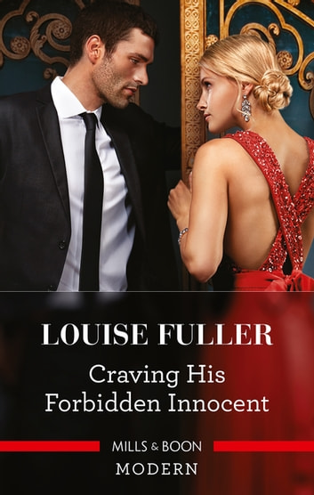 Craving His Forbidden Innocent ebook by Louise Fuller