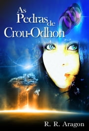 As Pedras de Crou-Odhon: Athe e Jasmine ebook by R. R. Aragon