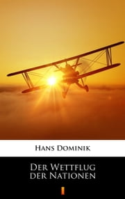 Der Wettflug der Nationen ebook by Hans Dominik