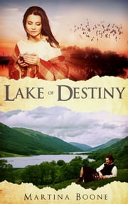 Lake of Destiny ebook by Martina Boone