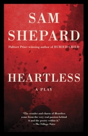 Heartless - A Play ebook by Sam Shepard