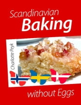 Scandinavian Baking without Eggs ebook by Charlotte Peyk