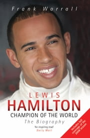Lewis Hamilton: Champion of the World - The Biography ebook by Frank Worrall