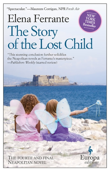 The Story of the Lost Child - Neapolitan Novels, Book Four ebook by Elena Ferrante