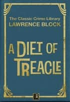 A Diet of Treacle ebook by Lawrence Block