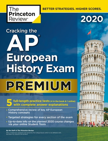 Cracking the AP European History Exam 2020, Premium Edition - 5 Practice Tests + Complete Content Review ebook by The Princeton Review