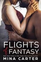 Flights Of Fantasy ebook by Mina Carter