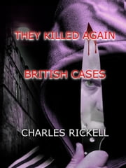 They Killed Again British Cases ebook by Charles Rickell