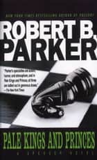 Pale Kings and Princes eBook por Robert B. Parker