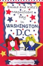 Emma and Kate's Magnificent Day in Washington, D.C. ebook by Harold Klunker