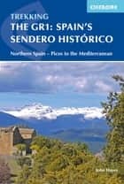 Spain's Sendero Histórico: The GR1 - Northern Spain - Picos to the Mediterranean ebook by John Hayes