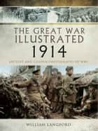 The Great War Illustrated 1914 ebook by William Langford