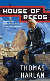 House of Reeds ebook by Thomas Harlan