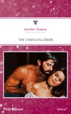 The Unwilling Bride ebook by Jennifer Greene