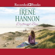 Driftwood Bay audiobook by Irene Hannon