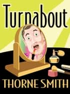 Turnabout ebook by Thorne Smith