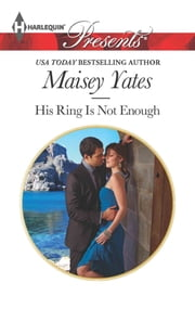 His Ring Is Not Enough ebook by Maisey Yates