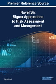 Novel Six Sigma Approaches to Risk Assessment and Management ebook by Vojo Bubevski