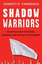 Shadow Warriors ebook by Kenneth R. Timmerman
