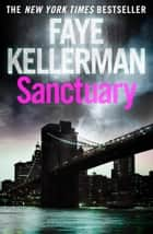 Sanctuary (Peter Decker and Rina Lazarus Series, Book 7) ebook by Faye Kellerman