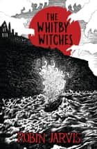 The Whitby Witches (Egmont Modern Classics) ebook by Robin Jarvis