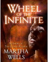 Wheel of the Infinite ebook by Martha Wells