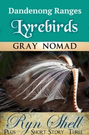 Dandenong Ranges Lyrebirds - Where to See ebook by Gray Nomad, Ryn Shell