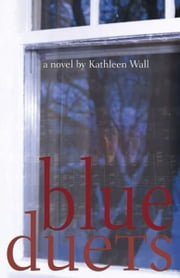 Blue Duets ebook by Kathleen Wall