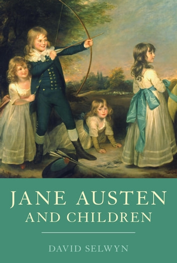 Jane Austen and Children ebook by Mr David Selwyn