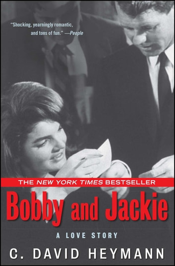 Bobby and Jackie - A Love Story ebook by C. David Heymann