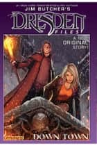 Jim Butcher's The Dresden Files: Down Town ebook by Jim Butcher, Mark Powers, Carlos Gomez