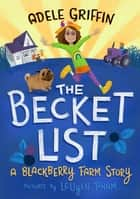 The Becket List - A Blackberry Farm Story eBook by Adele Griffin, LeUyen Pham