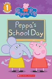 Peppa's School Day (Peppa Pig: Reader) ebook by Meredith Rusu, Eone