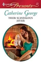 Their Scandalous Affair eBook by Catherine George