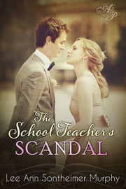 The School Teacher's Scandal ebook by Lee Ann Sontheimer Murphy