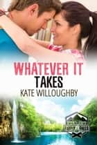 Whatever It Takes - Camp Firefly Falls, #14 ebook by Kate Willoughby
