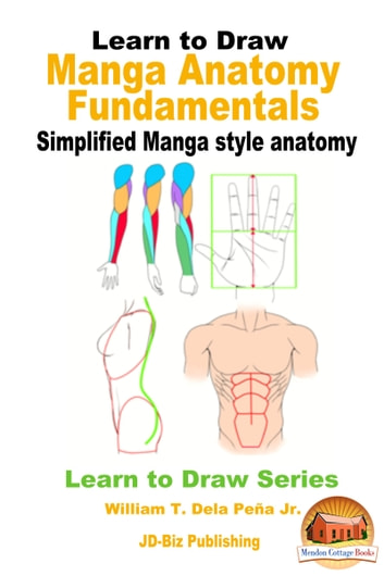 Learn to draw manga anatomy fundamentals simplified manga style learn to draw manga anatomy fundamentals simplified manga style anatomy ebook by william dela fandeluxe Image collections