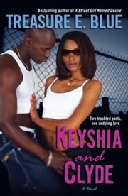 Keyshia and Clyde - A Novel ebook by Treasure E. Blue